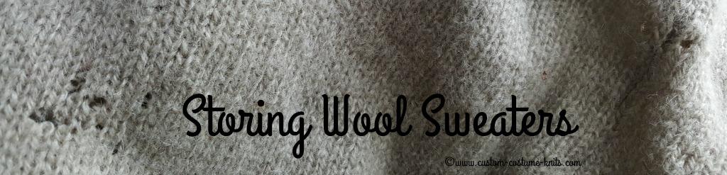 Storing Wool Sweaters Custom Costume Knits