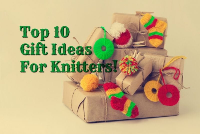top-10-gift-ideas-for-knitters
